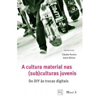 Cultura material nas (sub) culturas juvenis: do DIY às trocas digitais