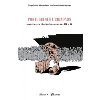 Portugueses e cidadãos: Experiências e identidades nos séculos XIX e XX