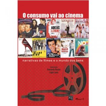 Consumo vai ao cinema, O: narrativas de filmes e o mundo dos bens