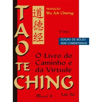 Tao Te Ching: O livro do caminho e da virtude (Edição de Bolso)