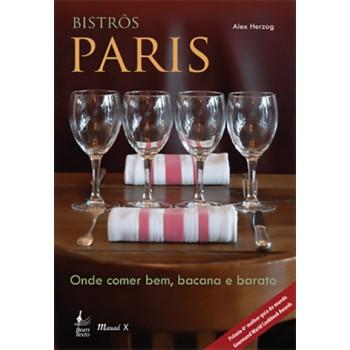 Bistrôs Paris: onde comer bem, bacana e barato