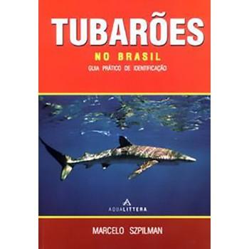 Tubarões No Brasil Guia Prático de Identificação