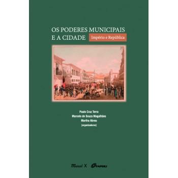 Poderes Municipais e a Cidade, Os: Império e República