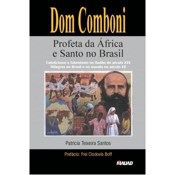 Dom Comboni: Profeta da África e Santo no Brasil