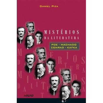 Mistérios da Literatura: Poe, Machado,Conrad,Kafka