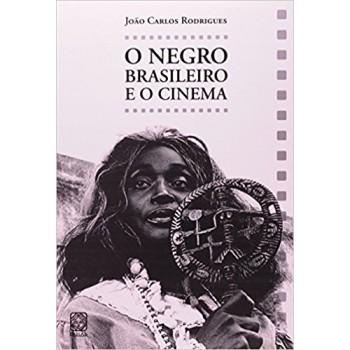 Negro Brasileiro e O Cinema, O