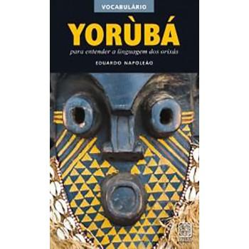 Yorùbá - para entender a linguagem dos orixás