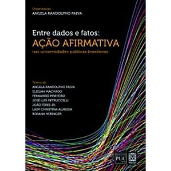 Entre Dados e Fatos: Ação Afirmatia Nas Universidades Públicas Brasileiras