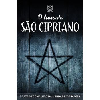 Livro de São Cipriano, O: tratado completo da verdadeira magia
