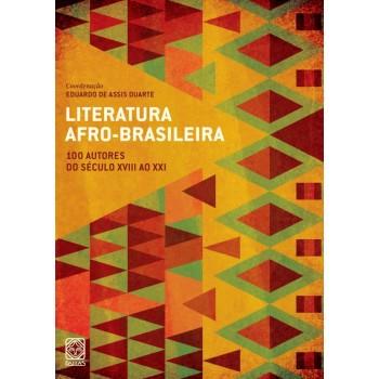 Literatura Afro-Brasileira vol.1: 100 autores do século XVIII ao XXI