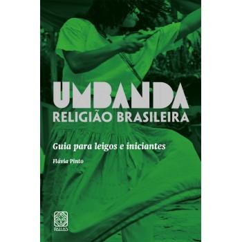 Umbanda Religião Brasileira: Guia para leigos e iniciantes