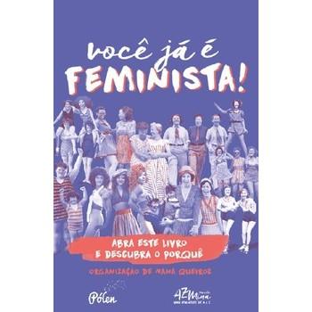 Você Já é Feminista! Abra este livro e descubra o porquê