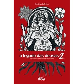 Legado das deusas, O (com baralho): Novos mitos e arquétipos do feminino - Volume 2