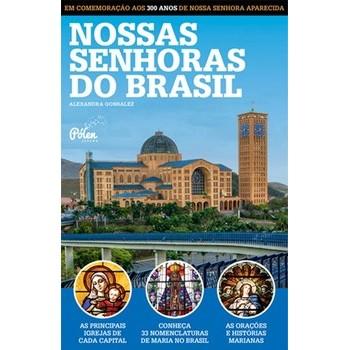 Nossas Senhoras do Brasil: As principais igrejas e representações de Maria