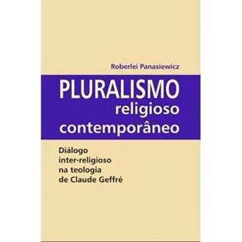 Pluralismo religioso contemporâneo: Diálogo inter-religioso na teologia de Claude Geffré
