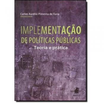 Implementação de políticas públicas: teoria e prática