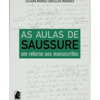 Aulas de Saussure, As: Um retorno aos manuscritos