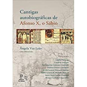 Cantigas Autobiográficas de Afonso X, o Sábio