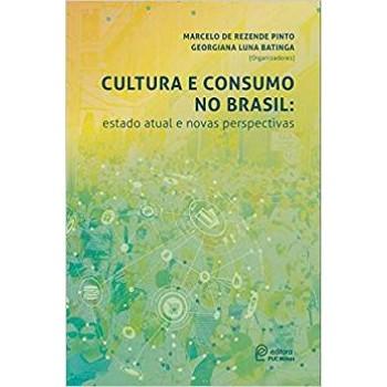 Cultura e Consumo no Brasil: estado atual e novas perspectivas