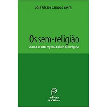 Sem religião: Aurora de uma espiritualidade não religiosa, Os