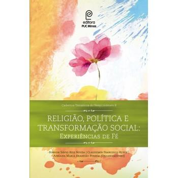 Religião, Política e transformação social: experiências de fé