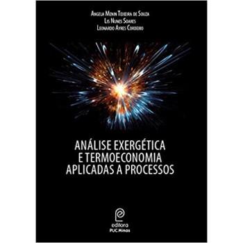 Análise exergética e termoeconomia aplicadas a processos