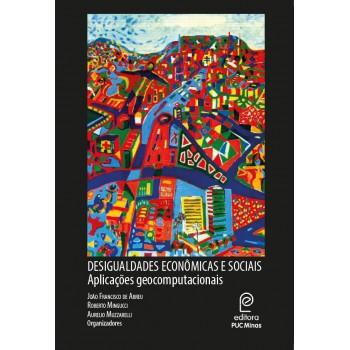 Desigualdades econômicas e sociais: aplicações geocomputacionais