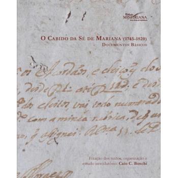 Cabido da Sé de Mariana 1745 a 1820, O: Documentos básicos