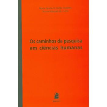 Caminhos da pesquisa em ciências humanas, Os
