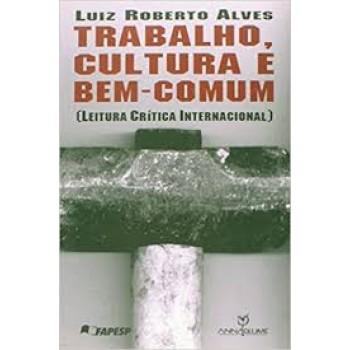 Trabalho, cultura e bem comum (Leitura crítica Internacional)