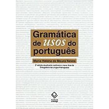Gramática de Usos do Português - 2ª Edição Atualizada