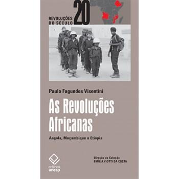Revoluções Africanas, As - Angola, Moçambique e Etiópia