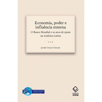 Economia, Poder e Influência Externa: o Banco Mundial e os Anos de Ajuste na América Latina
