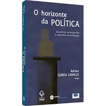 HORIZONTE DA POLÍTICA, O: questões emergentes e agendas de pesquisa