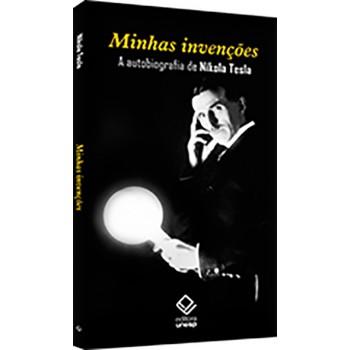 Minhas Invenções: A Autobiografia de Nikola Tesla