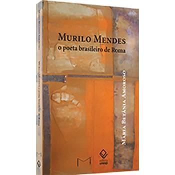 Murilo Mendes: O Poeta Brasileira de Roma