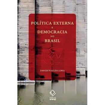 Política Externa e Democracia no Brasil: Ensaio de interpretação histórica