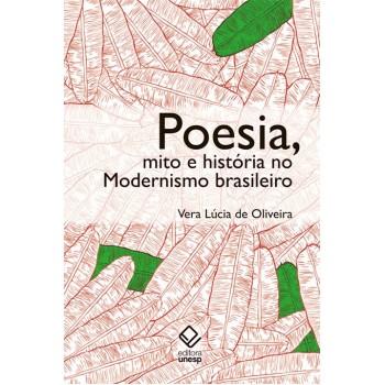 Poesia, mito e história no modernismo brasileiro