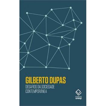 Desafios da sociedade contemporânea: Reflexões de Gilberto Dupas
