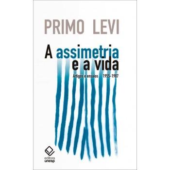 Assimetria e a vida, A: Artigos e ensaios 1955-1987