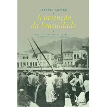 Invenção da brasilidade, A: Identidade nacional, etnicidade e políticas de Imigração