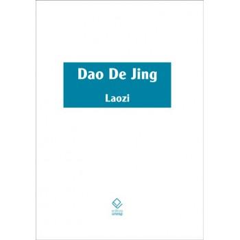 Dao De Jing: Escritura do Caminho e Escritura da Virtude com os comentários do Senhor às Margens do Rio