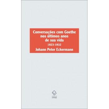Conversações com Goethe nos últimos anos de sua vida 1823-1832