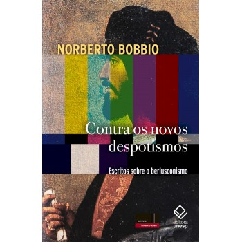 Contra os novos despotismo: Escritos sobre o berlusconismo