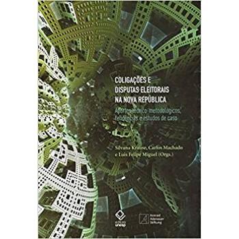 Coligações e disputas eleitorais na Nova República: Aportes teórico-metodológicos, tendências e estudos de caso