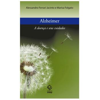 Alzheimer: a doença e seus cuidados