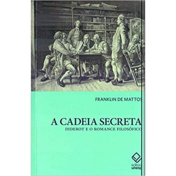 cadeia secreta, A: Diderot e o romance filosófico