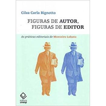 Figuras de autor, figuras de editor: As práticas editoriais de Monteiro Lobato