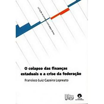 Colapso das finanças estaduais e a crise da federação, O