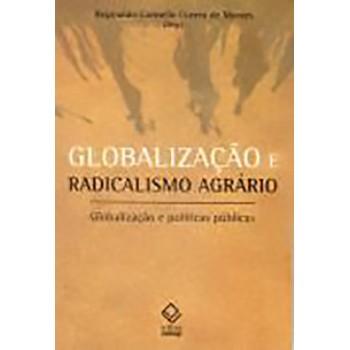 Globalização e Radicalismo Agrário